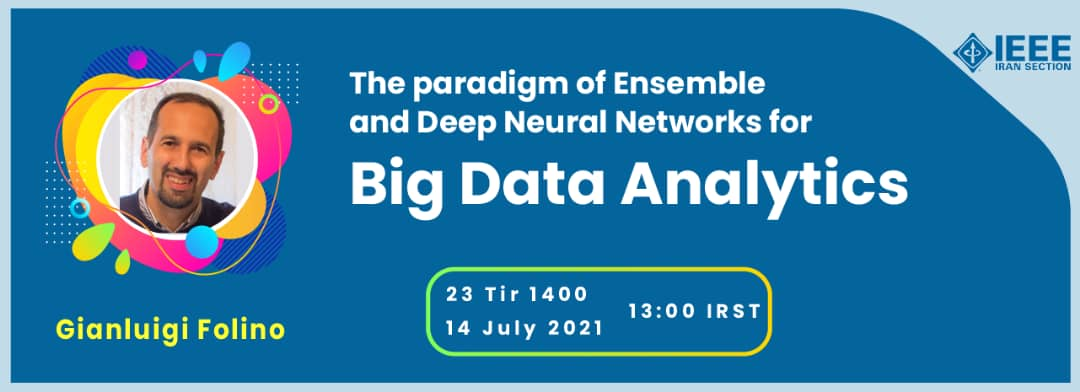 The Paradigm of Ensemble and Deep Neural Networks for Big Data and Analytics Webinar